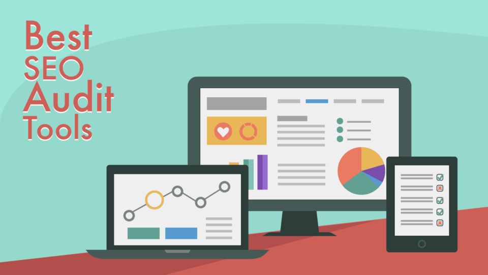 The 7 Best Tools To Do An Seo Audit